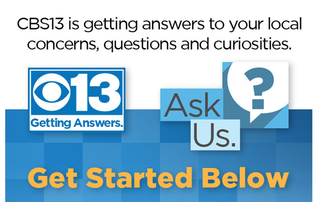 CBS13 is getting answers to your local questions, concerns and curiosities.